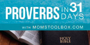 Click Here to Learn More About The Proverbs in 31 Days