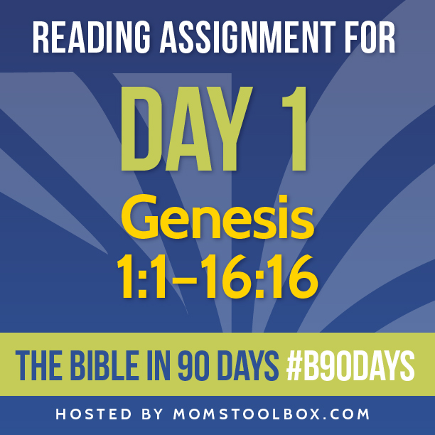 Bible in 90 Days Reading Assignment: Day 1 | MomsToolbox.com