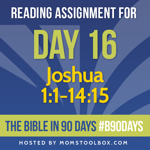 Bible in 90 Days Reading Assignment: Day 16 | MomsToolbox.com