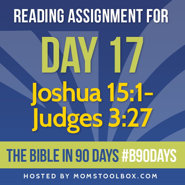 Bible in 90 Days Reading Assignment: Day 17 | MomsToolbox.com