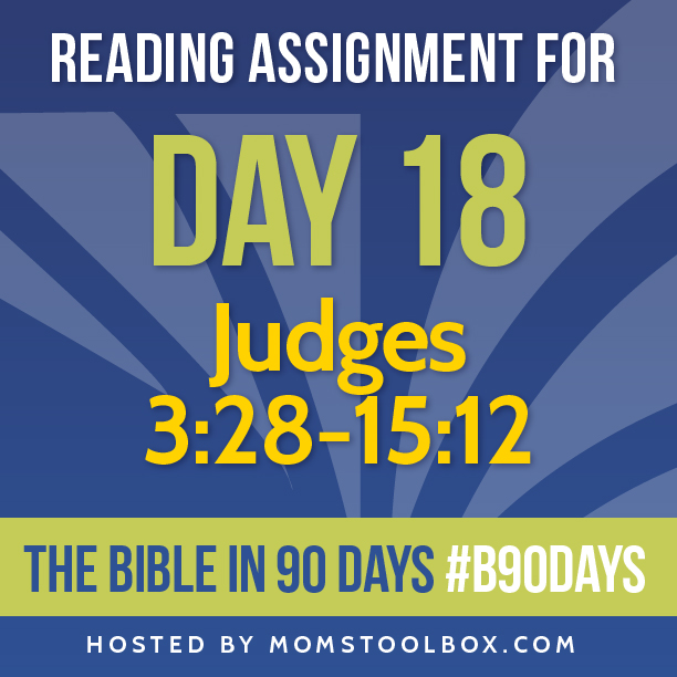 Bible in 90 Days Reading Assignment: Day 18 | MomsToolbox.com