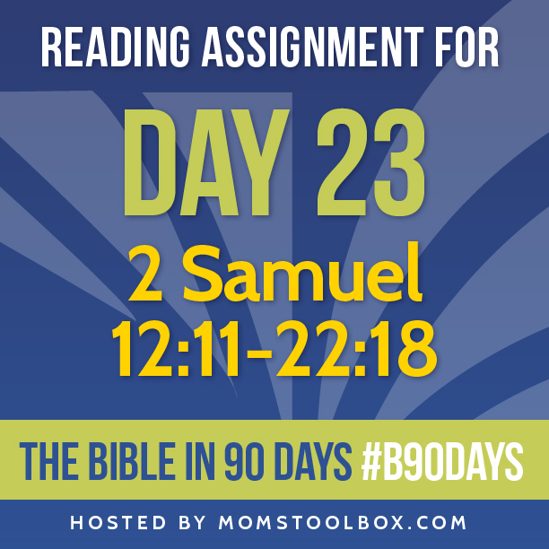 Bible in 90 Days Reading Assignment: Day 23 | MomsToolbox.com
