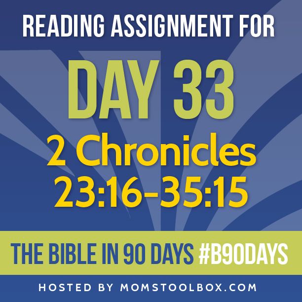 Bible in 90 Days Reading Assignment: Day 33 | MomsToolbox.com