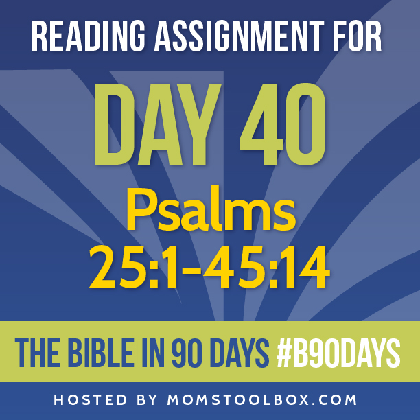 Bible in 90 Days Reading Assignment: Day 40 | MomsToolbox.com