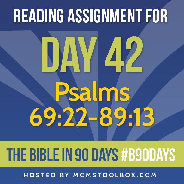 Bible in 90 Days Reading Assignment: Day 42 | MomsToolbox.com