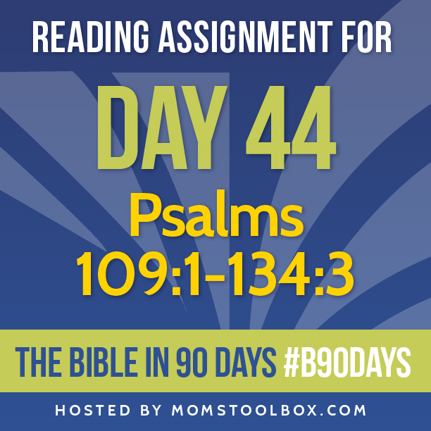 Bible in 90 Days Reading Assignment: Day 44 | MomsToolbox.com