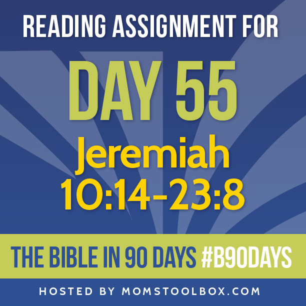 Bible in 90 Days Reading Assignment: Day 55 | MomsToolbox.com