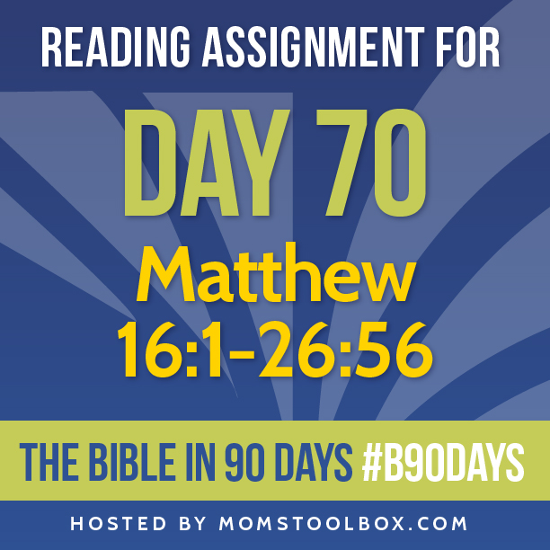 Bible in 90 Days Reading Assignment: Day 70 | MomsToolbox.com