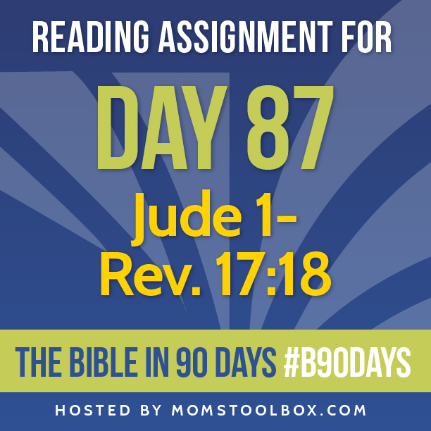 Bible in 90 Days Reading Assignment: Day 87 | MomsToolbox.com